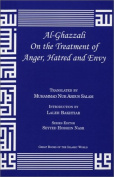 Al-Ghazzali on the Treatment of Anger, Hatred and Envy