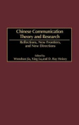 Chinese Communication Theory and Research