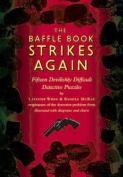 The Baffle Books Strike Again