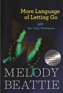 More Language of Letting Go: 366 New Meditaions (Hazelden Meditations S.)