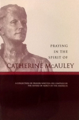 Praying in the Spirit of Catherine McAuley: A Collection of Prayers