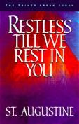 Restless Till We Rest in You