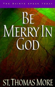 Be Merry in God