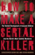 How to Make a Serial Killer