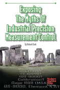Exposing the Myths of Industrial Precision Measurement Control