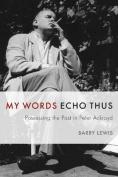 My Words Echo Thus