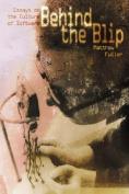 Behind the Blip