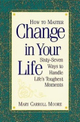 How to Master Change in Your Life