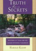 Truth Has No Secrets