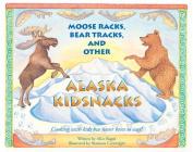 Moose Racks, Bear Tracks, and Other Kid Snacks