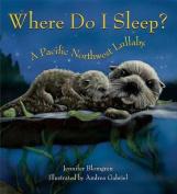 Where Do I Sleep?