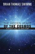The Hidden Heart of the Cosmos