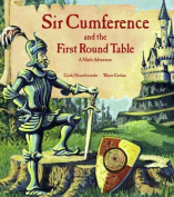 Sir Cumference and the Knights of the First Round Table