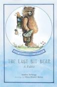 The Last Bit Bear: A Fable