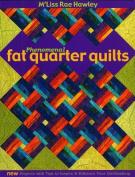 Phenomenal Fat Quarter Quilts