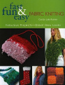 Fast, Fun and Easy Knitting with Fabric