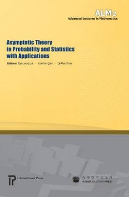 Asymptotic Theory in Probability and Statistics with Applications (Advanced Lectures in Mathematics)