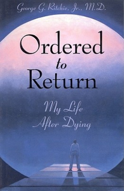 Ordered to Return: My Life After Dying: My Life After Dying