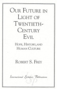 Our Future in Light of Twentieth-century Evil