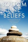 Bottom Line Beliefs