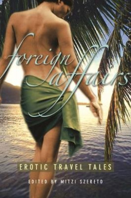Foreign Affairs: Erotic Travel Tales