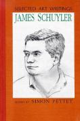 Selected Art Writings James Schuyler