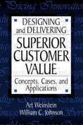 Designing and Delivering Superior Customer Value