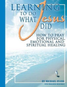 Learning to Do What Jesus Did