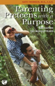 Parenting Preteens with a Purpose