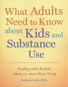 What Adults Need to Know about Kids and Substance Use
