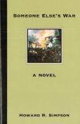 Someone Else's War: A Novel