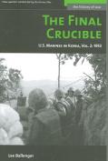 The Final Crucible: U.S. Marines in Korea