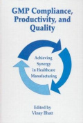 Gmp Compliance, Productivity, and Quality