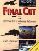 Final Cut: the Post-War B-17 Flying Fortress
