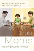 Spiritually Single Moms