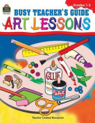 Busy Art Teachers' Guide to Art Lessons