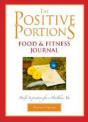 The Positive Portions Food and Fitness Journal