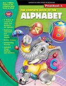 The Complete Book of the Alphabet, Grades Preschool - 1