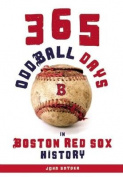 365 Oddball Days in Boston Red Sox History