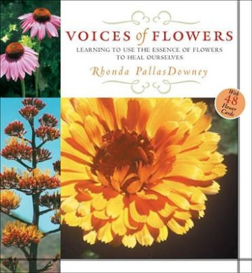 Voices of Flowers: Learning to Use the Essence of Flowers to Heal Ourselves