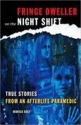 Fringe Dweller on the Night Shift