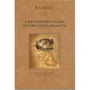 Beginners Guide to Creating Reality