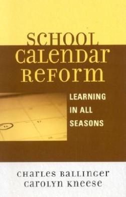 School Calendar Reform: Learning in All Seasons