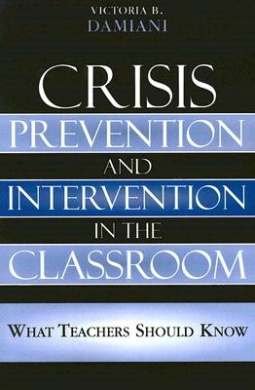 Crisis Prevention and Intervention in the Classroom: Everything Teachers Should Know