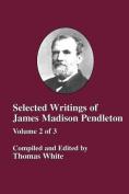 Selected Writings of James Madison Pendleton - Vol. 2