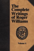 The Complete Writings of Roger Williams - Volume 4