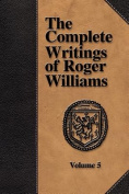 The Complete Writings of Roger Williams - Volume 5