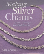 Making Silver Chains