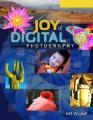 The Joy of Digital Photography (Lark Photography Book