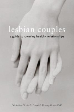 Lesbian Couples: A Guide to Creating Healthy Relationships
